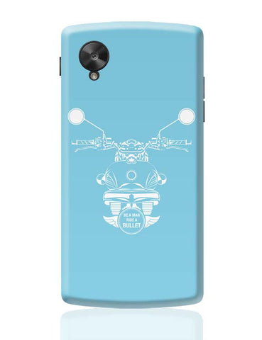 Be A Man Ride A Bullet Google Nexus 5 Covers Cases Online India