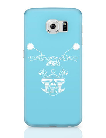 Be A Man Ride A Bullet Samsung Galaxy S6 Covers Cases Online India