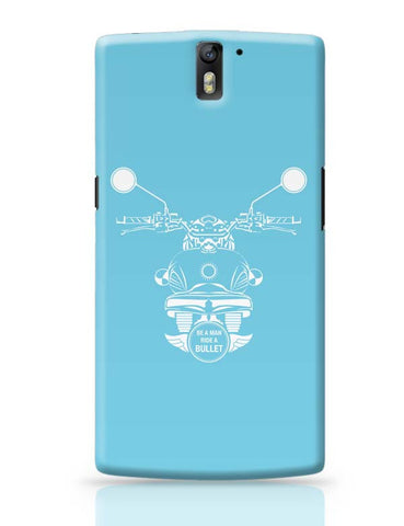 Be A Man Ride A Bullet OnePlus One Covers Cases Online India