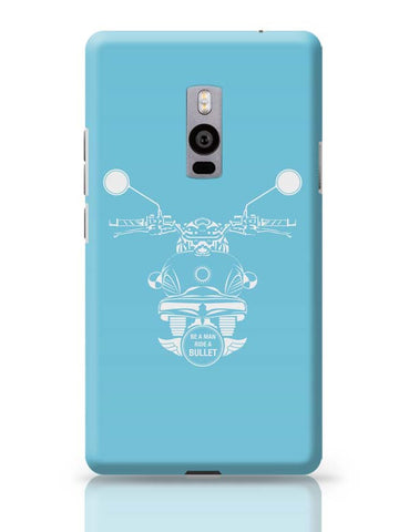Be A Man Ride A Bullet OnePlus Two Covers Cases Online India
