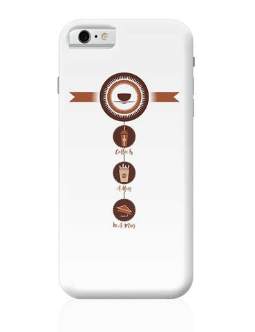 Coffee,Food,Inspiration,Motivation,Hugs iPhone 6 / 6S Covers Cases