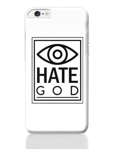 Eye Hate God iPhone 6 Plus / 6S Plus Covers Cases Online India