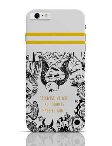 iPhone 6/6S Covers & Cases | Doodle By God iPhone 6 / 6S Case Cover Online India