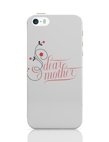 iPhone 5 / 5S Cases & Covers | Dear Mother iPhone 5 / 5S Case Cover Online India