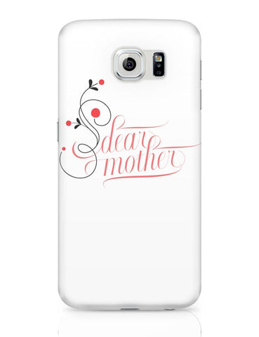 Samsung Galaxy S6 Covers | Dear Mother Samsung Galaxy S6 Case Covers Online India