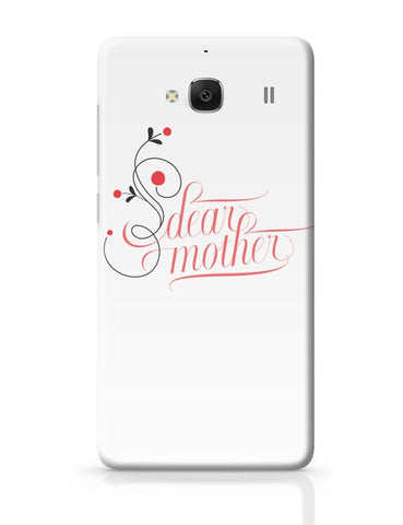 Xiaomi Redmi 2 / Redmi 2 Prime Cover| Dear Mother Redmi 2 / Redmi 2 Prime Case Cover Online India