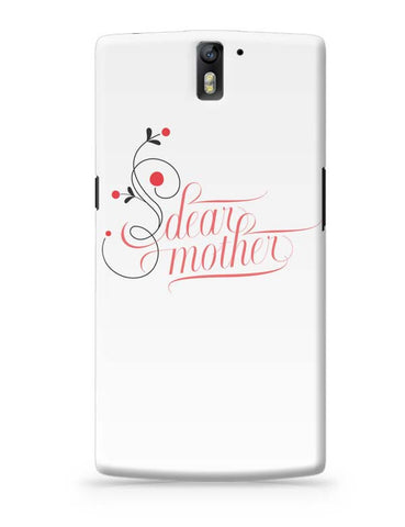 OnePlus One Covers | Dear Mother OnePlus One Case Cover Online India