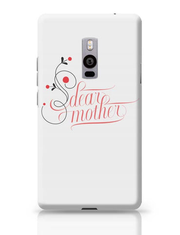 OnePlus Two Covers | Dear Mother OnePlus Two Case Cover Online India