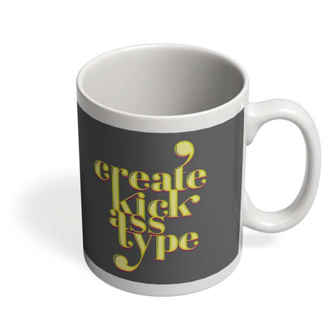 Coffee Mugs Online | Create Kick Ass Type Mug Online India
