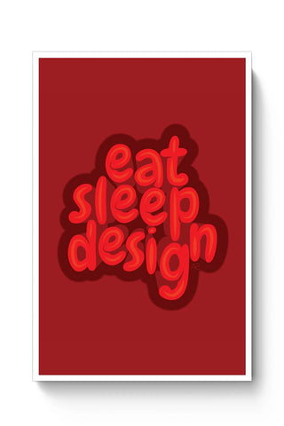 Posters Online | Eat Sleep Design Poster Online India | Designed by: Anisha Sahni