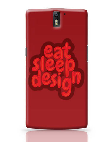 OnePlus One Covers | Eat Sleep Design OnePlus One Case Cover Online India