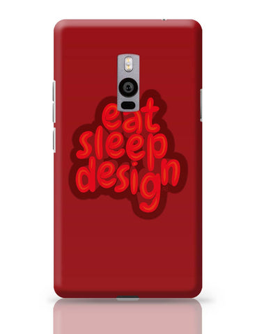 OnePlus Two Covers | Eat Sleep Design OnePlus Two Cover Online India