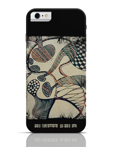 The Beginning of the End iPhone 6 6S Covers Cases Online India