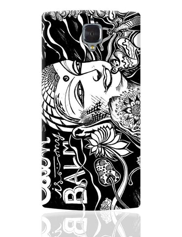 Calm Is My Balm - The Buddha OnePlus 3 Cover Online India