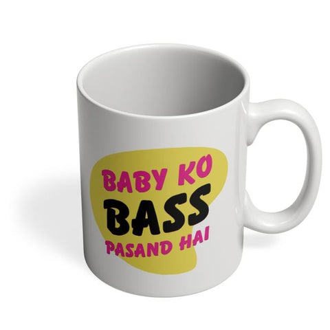 Baby_Ko_Bass_Pasand_Hai Coffee Mug Online India