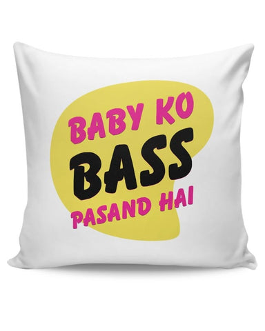 Baby_Ko_Bass_Pasand_Hai Cushion Cover Online India