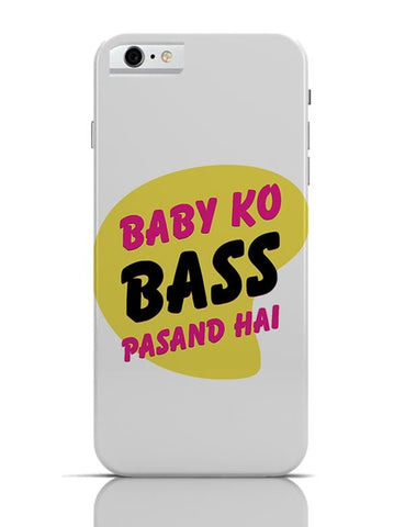 Baby_Ko_Bass_Pasand_Hai iPhone 6 / 6S Covers Cases