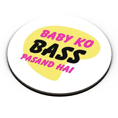 Baby_Ko_Bass_Pasand_Hai Fridge Magnet Online India