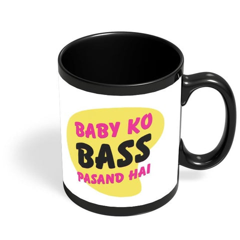 Baby_Ko_Bass_Pasand_Hai Black Coffee Mug Online India