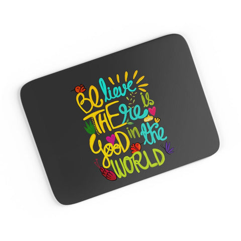 Be The Good! A4 Mousepad Online India