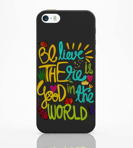 iPhone 5 / 5S Cases & Covers | Be The Good! iPhone 5 / 5S Case Online India