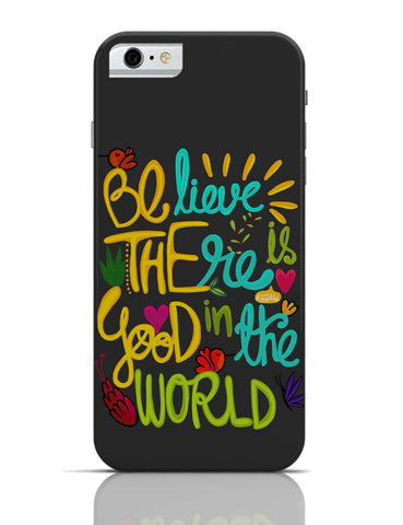 iPhone 6/6S Covers & Cases | Be The Good! iPhone 6 Case Online India