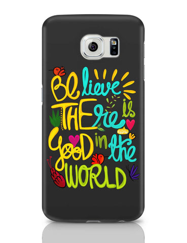 Samsung Galaxy S6 Covers | Be The Good! Samsung Galaxy S6 Case Covers Online India