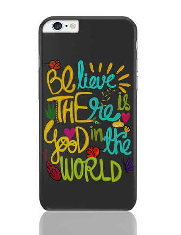 iPhone 6 Plus/iPhone 6S Plus Covers | Be The Good! iPhone 6 Plus / 6S Plus Covers Online India