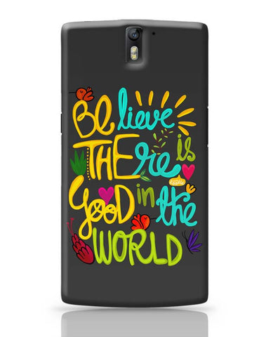 OnePlus One Covers | Be The Good! OnePlus One Case Cover Online India