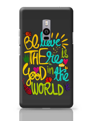 OnePlus Two Covers | Be The Good! OnePlus Two Case Cover Online India
