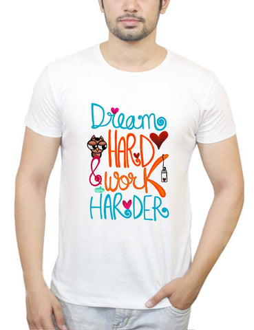 Buy Dream Hard & Work Harder! T-Shirts Online India | Dream Hard & Work Harder! T-Shirt | PosterGuy.in