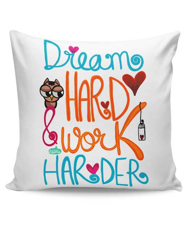 PosterGuy | Dream Hard & Work Harder! Cushion Cover Online India