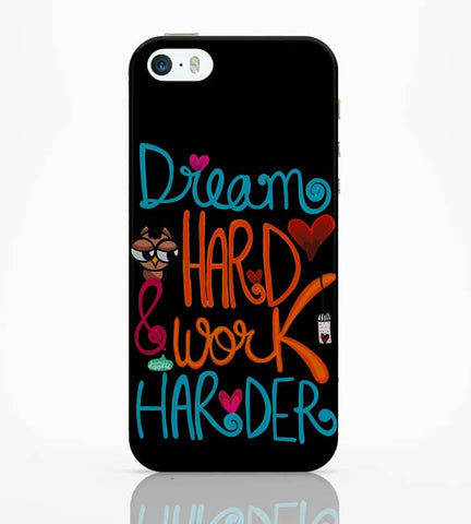 iPhone 5 / 5S Cases & Covers | Dream Hard & Work Harder! iPhone 5 / 5S Case Online India
