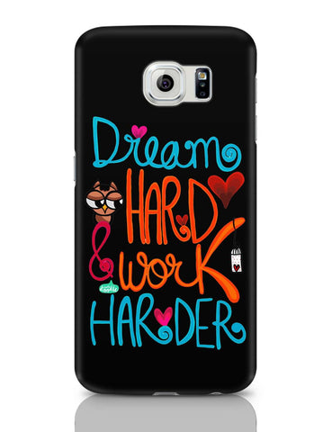Samsung Galaxy S6 Covers | Dream Hard & Work Harder! Samsung Galaxy S6 Case Covers Online India