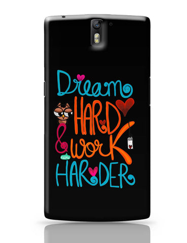 OnePlus One Covers | Dream Hard & Work Harder! OnePlus One Cover Online India