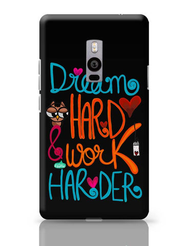 OnePlus Two Covers | Dream Hard & Work Harder! OnePlus Two Case Cover Online India