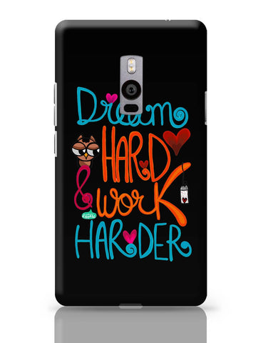 OnePlus Two Covers | Dream Hard & Work Harder! OnePlus Two Cover Online India