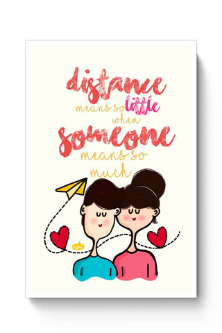 Posters Online | Distance Means So Less, When Someone Means So Much! Poster Online India | Designed by: Woodle Doodle