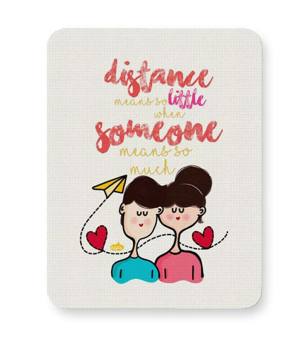 Buy Mousepads Online India | Distance Means So Less, When Someone Means So Much! Mouse Pad Online India
