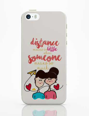 iPhone 5 / 5S Cases & Covers | Distance Means So Less, When Someone Means So Much! iPhone 5 / 5S Case Online India