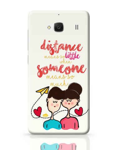 Xiaomi Redmi 2 / Redmi 2 Prime Cover| Distance Means So Less, When Someone Means So Much! Redmi 2 / Redmi 2 Prime Case Cover Online India