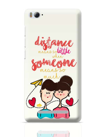 Xiaomi Mi 4i Covers | Distance Means So Less, When Someone Means So Much! Xiaomi Mi 4i Case Cover Online India