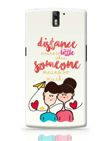 OnePlus One Covers | Distance Means So Less, When Someone Means So Much! OnePlus One Case Cover Online India