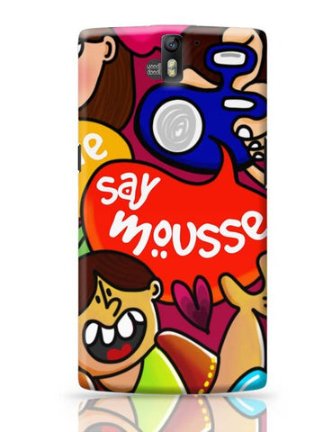 OnePlus One Covers | Say Mousse! OnePlus One Case Cover Online India