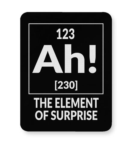123 Ah! [230] The Element Of Surprise Mousepad Online India