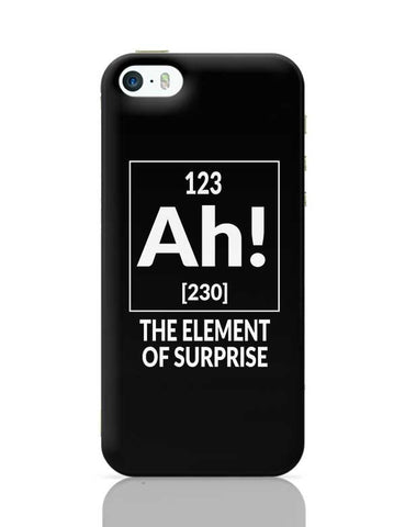 123 Ah! [230] The Element Of Surprise iPhone 5/5S Covers Cases Online India