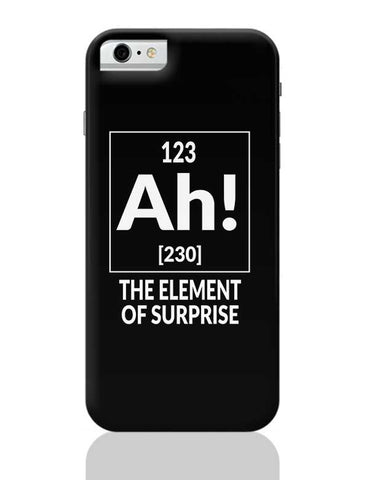 123 Ah! [230] The Element Of Surprise iPhone 6 / 6S Covers Cases