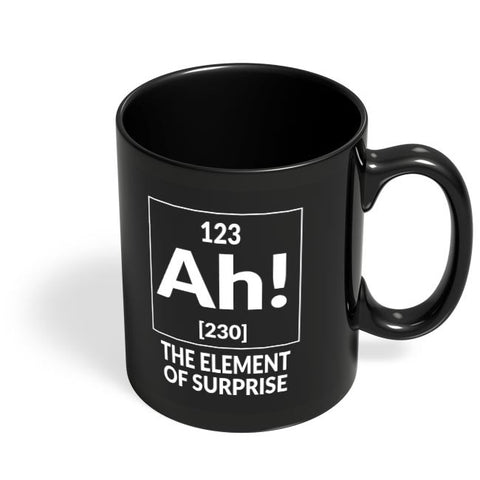 123 Ah! [230] The Element Of Surprise Black Coffee Mug Online India