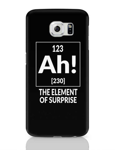 123 Ah! [230] The Element Of Surprise Samsung Galaxy S6 Covers Cases Online India