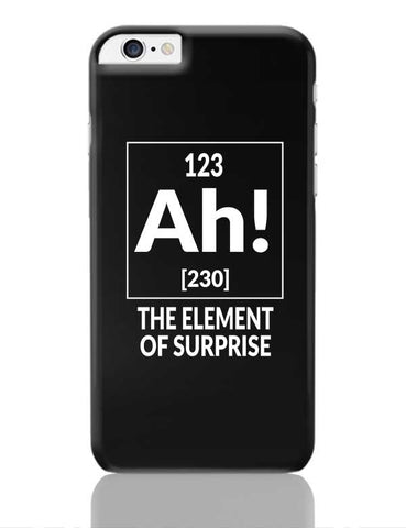 123 Ah! [230] The Element Of Surprise iPhone 6 Plus / 6S Plus Covers Cases Online India